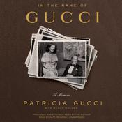 In the Name of Gucci by  Patricia Gucci audiobook