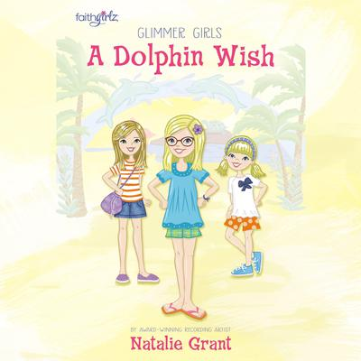 A Dolphin Wish by Natalie Grant audiobook
