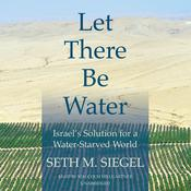 Let There Be Water by  Seth M. Siegel audiobook