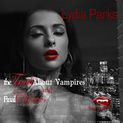 The Truth about Vampires and Final Choices by  Lydia Parks audiobook