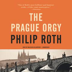 The Prague Orgy by Philip Roth audiobook