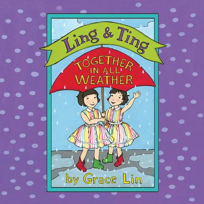 Ling & Ting: Together in All Weather by Grace Lin audiobook