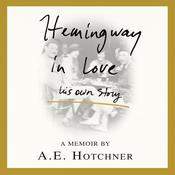 Hemingway in Love by  A. E. Hotchner audiobook