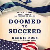 Doomed to Succeed by  Dennis Ross audiobook