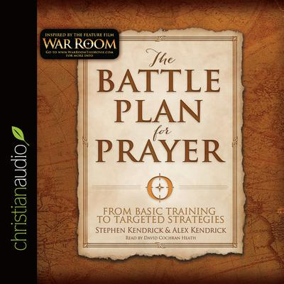 The Battle Plan for Prayer by Stephen Kendrick audiobook