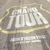 The Grand Tour by  Adam O'Fallon Price audiobook