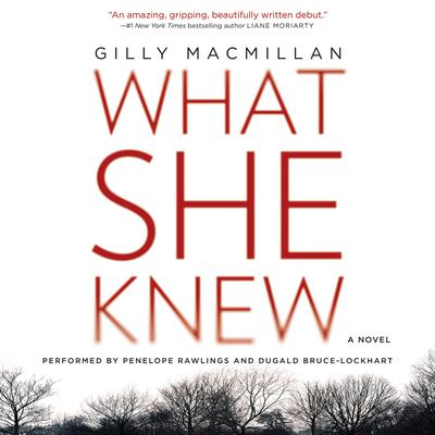 What She Knew by Gilly Macmillan audiobook