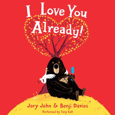 I Love You Already! by Jory John audiobook