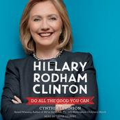 Hillary Rodham Clinton: Do All the Good You Can by  Cynthia Levinson audiobook