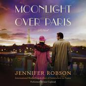 Moonlight Over Paris by  Jennifer Robson audiobook