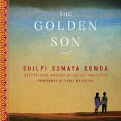 The Golden Son by  Shilpi Somaya Gowda audiobook