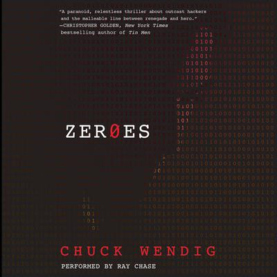 Zeroes by Chuck Wendig audiobook