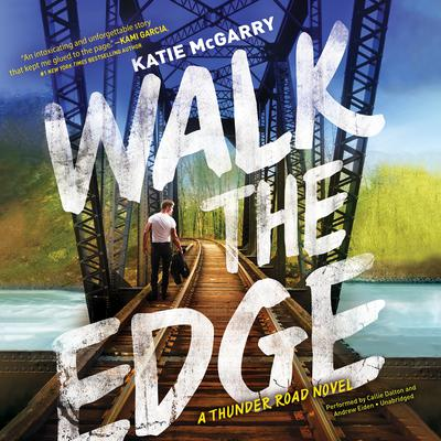 Walk the Edge by Katie McGarry audiobook