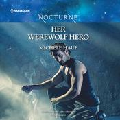 Her Werewolf Hero by  Michele Hauf audiobook