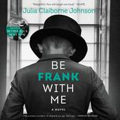 Be Frank With Me by  Julia Claiborne Johnson audiobook