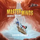 Masterminds: Criminal Destiny by Gordon Korman