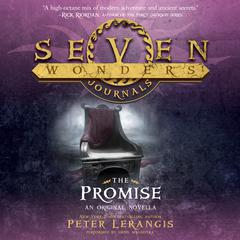 Seven Wonders Journals: The Promise by Peter Lerangis audiobook