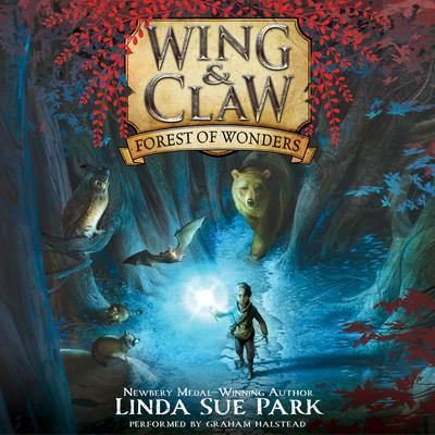 Wing & Claw #1: Forest of Wonders by Linda Sue Park audiobook