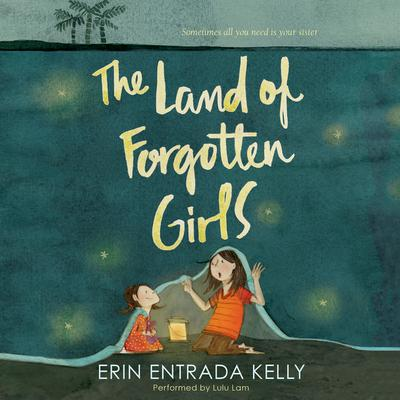 The Land of Forgotten Girls by Erin Entrada Kelly audiobook