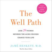 The Well Path by  Jamé Heskett MD audiobook