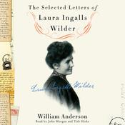 The Selected Letters of Laura Ingalls Wilder by  William Anderson audiobook