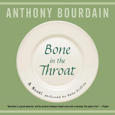 Bone in the Throat by Anthony Bourdain audiobook