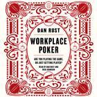 Workplace Poker by Dan Rust