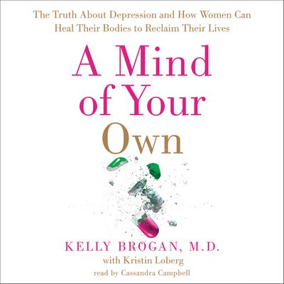 A Mind of Your Own by Kelly Brogan audiobook