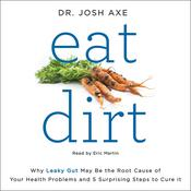 Eat Dirt by  Dr. Josh Axe audiobook