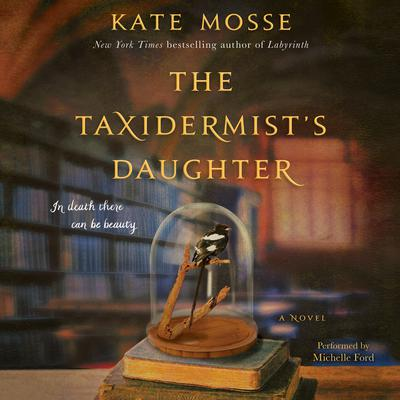 The Taxidermist's Daughter by Kate Mosse audiobook