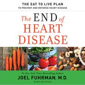 The End of Heart Disease by  Joel Fuhrman MD audiobook