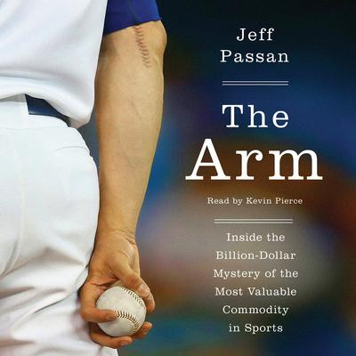 The Arm by Jeff Passan audiobook