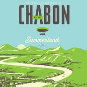 Summerland by  Michael Chabon audiobook