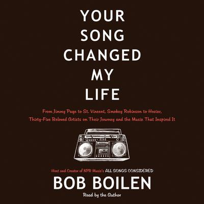 Your Song Changed My Life by Bob Boilen audiobook
