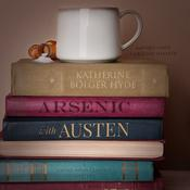 Arsenic with Austen by  Katherine Bolger Hyde audiobook
