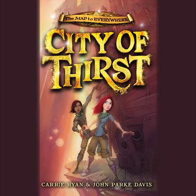 City of Thirst by Carrie Ryan audiobook