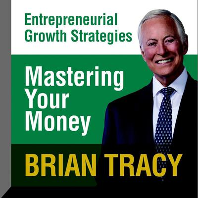 Mastering Your Money by Brian Tracy audiobook