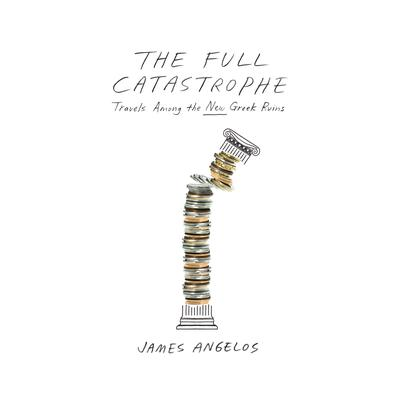 The Full Catastrophe by James Angelos audiobook