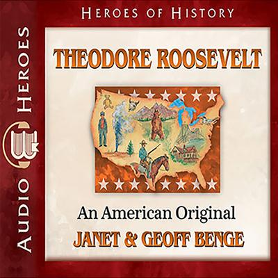 Theodore Roosevelt by Janet Benge audiobook