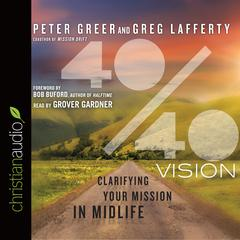 40/40 Vision by Peter Greer audiobook