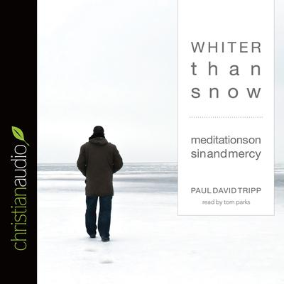 Whiter Than Snow by Paul David Tripp audiobook
