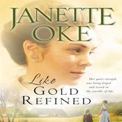 Like Gold Refined by  Janette Oke audiobook