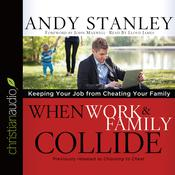 When Work and Family Collide by  Andy Stanley audiobook