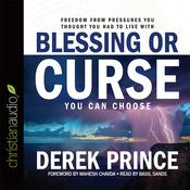 Blessing or Curse by  Derek Prince audiobook