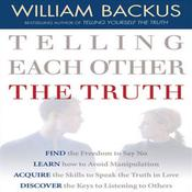 Telling Each Other the Truth by  William Backus audiobook