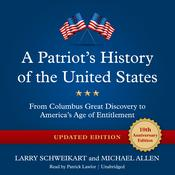 A Patriot's History of the United States, Updated Edition by  Larry Schweikart audiobook