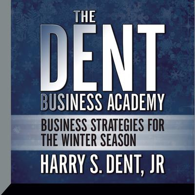 The Dent Business Academy by Harry S. Dent audiobook