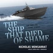 The Ship That Died of Shame by  Nicholas Monsarrat audiobook