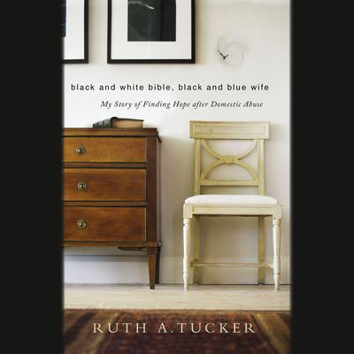 Black and White Bible, Black and Blue Wife by Ruth A. Tucker audiobook