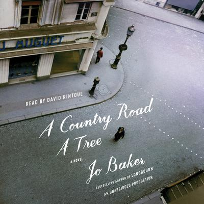 A Country Road, A Tree by Jo Baker audiobook